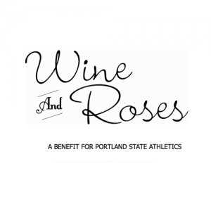 Portland State University Wine and Roses