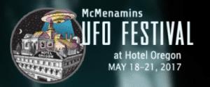 McMenamins UFO Festival at Hotel Oregon may 18-21, 2017  Stahancyk, Kent & Hook's weekend Roundup