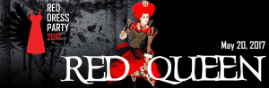 Red Queen Red Dress Party May 20, 2017
