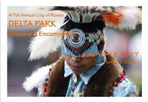 47th Annual City of Roses Delta Park Powwow & Encampment - Stahancyk, Kent & Hook's Weekend Roundup