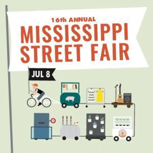 16th Annual Mississippi Street Fair July 8 - Stahancyk, Kent & Hook's Weekend Roundup
